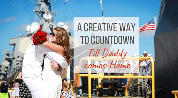 A creative way to countdown till daddy comes home