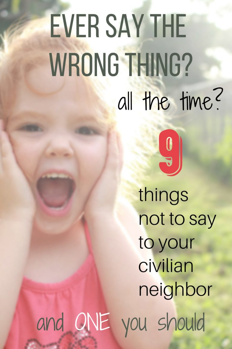 Saying the wrong thing to your civilian neighbors