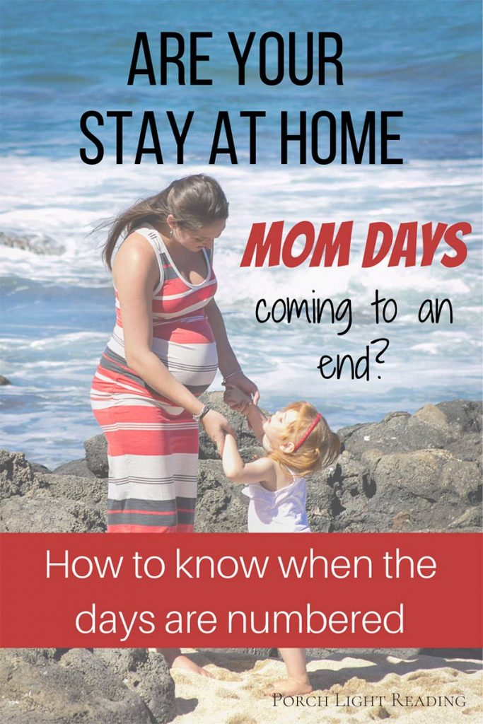 Are your stay at home mom days ending