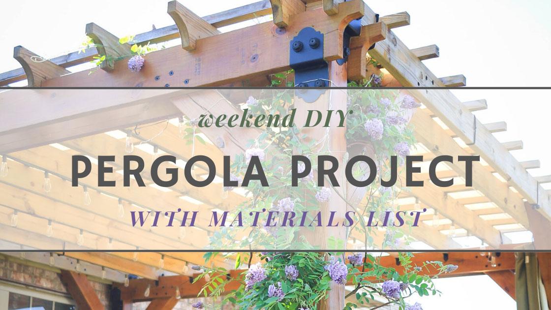 Pergola Project DIY with materials list