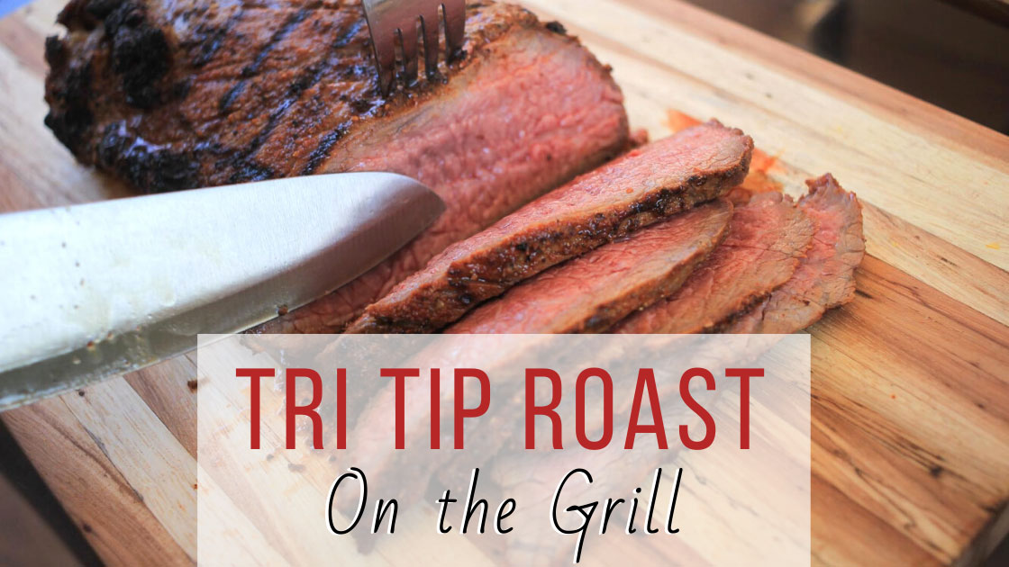 Tri tip roast on the grill