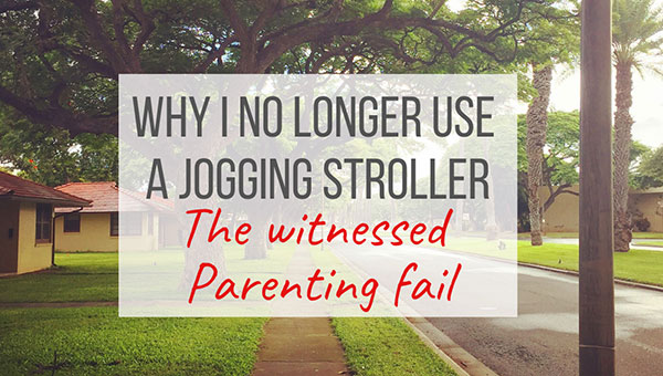 why I no longer use a jogging stroller- also