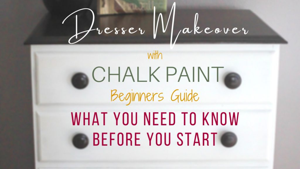 dresser makeover with chalk paint. Beginners Guide