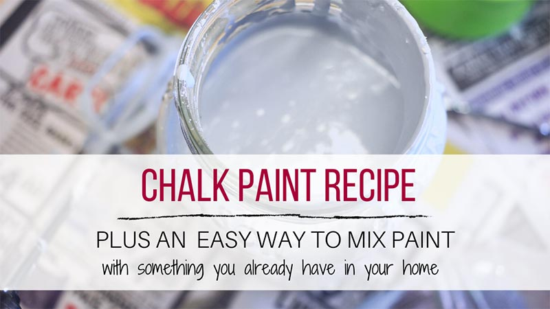 Easy chalk paint recipe