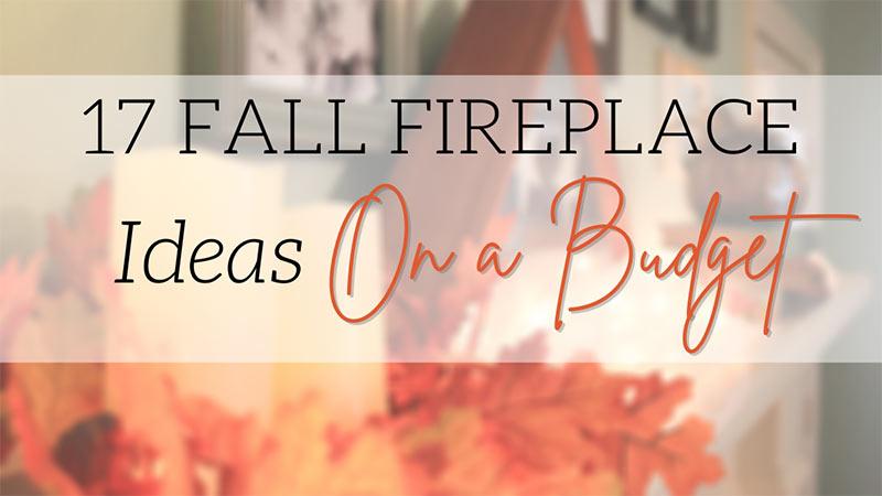 Fall fireplace decor on a budget