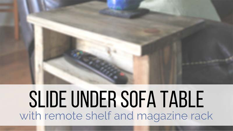 Slide under sofa table DIY