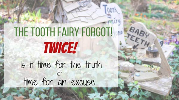 The tooth fairy forgot!
