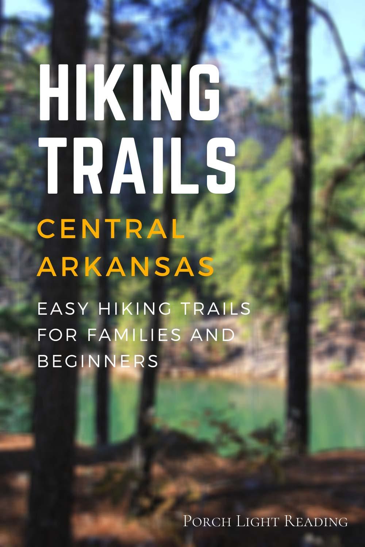 Family hiking trails central Arkansas