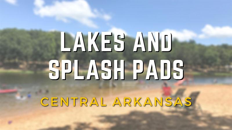 Arkansas Lakes and Splash Pads